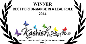 KASHISH 2014 Best Performance In A Lead Role